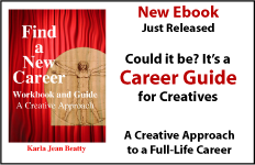 Find a New Career by Karla Jean Beatty, a career guide for creatives.