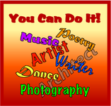 You can do it! Music artist, poetry, writer, architect, dance, photography
