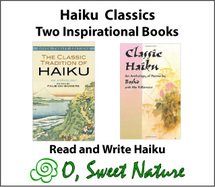 Haiku Classics Two inspirational books to read and write haiku poetry.
