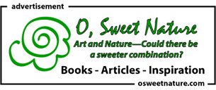 O, Sweet Nature. Art and Nature--Could there be a sweeter combination? Books, articles, inspiration.